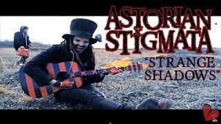 Astorian Stigmata - Strange Shadows (Official Video) YouTube Videos