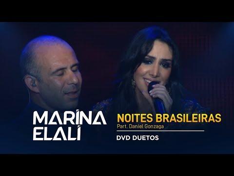 Marina Elali - Noites Brasileiras [Ft. Daniel Gonzaga]