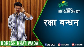 Rakshya Bandhan | Nepali Stand-Up Comedy | Doresh Khatiwada | Nep-Gasm Comedy