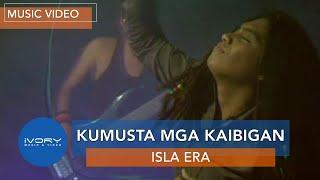 Isla Era | Kumusta Mga Kaibigan | Official Music Video