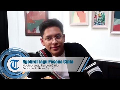 NGOBROL LAGU PESONA CINTA Bersama Adikara Fardy