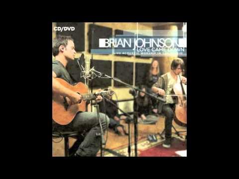 Brian Johnson - Love Came Down