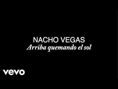 Nacho Vegas - Arriba Quemando el Sol