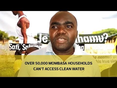 Over 50,000 Mombasa households can't access clean water