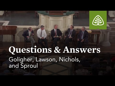 Goligher, Lawson, Nichols, and Sproul: Questions and Answers #2