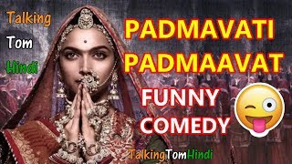 Talking Tom Hindi - Padmavati Padmaavat Funny Comedy - Talking Tom Funny Videos