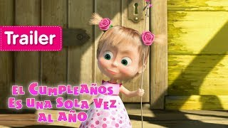 Masha y el Oso - El Cumpleaños Es Una Sola Vez Al Año🎈 (Trailer)
