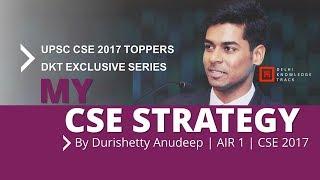 My CSE Strategy | By Durishetty Anudeep | AIR 1- UPSC CSE 2017