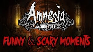 Amnesia: A Machine for Pigs - Funny & Scary Moments