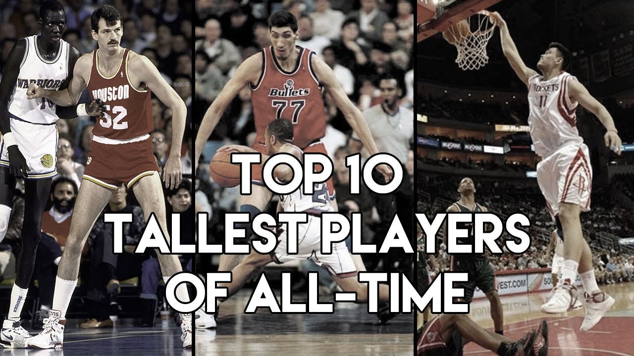 Nba Top 10 Tallest Player Of All Time Youtube