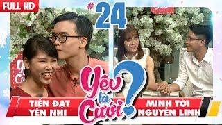 YÊU LÀ CƯỚI? | YLC #24 UNCUT | Tiến Đạt - Yến Nhi | Minh Tới - Nguyễn Linh | 310318 💙