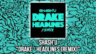 Drake - Headlines (Shash