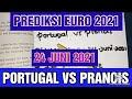 PREDIKSI PORTUGAL VS PRANCIS EURO 24 JUNI 2021||PRIMBON
