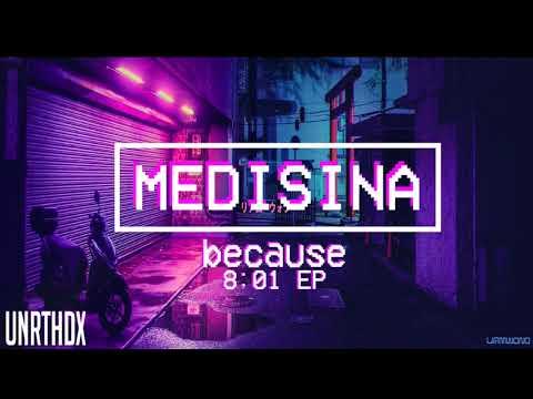 Because - Medisina (08:01 EP)