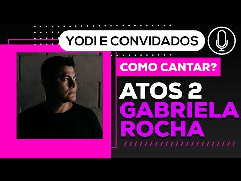 ATOS 2 -  Gabriela Rocha ( Vocal Tutorial ) VOCATO