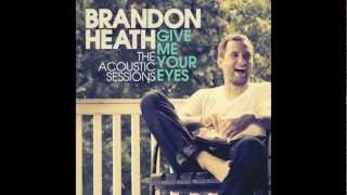 ACOUSTIC: Brandon Heath - Give Me Your Eyes (Acoustic Version) [2012]