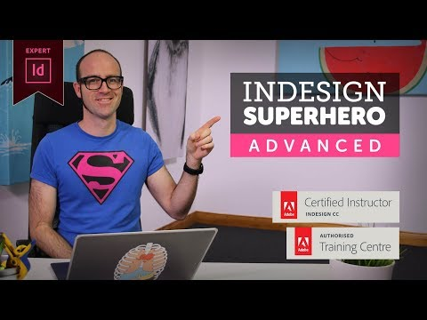 InDesign Advanced Course - Adobe InDesign CC 2018