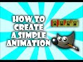 How to create a simple animation using GIMP 2 (2017)