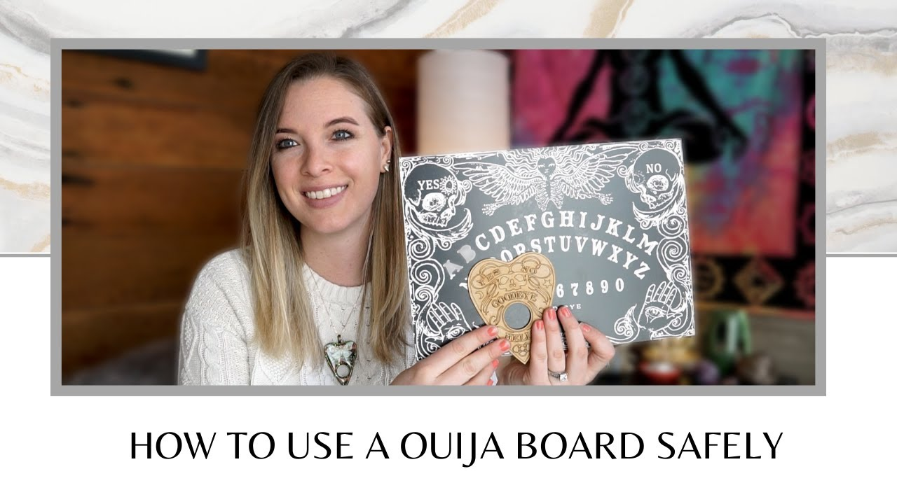 How To Use the Ouija Board Safely