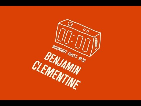 Benjamin Clementine - Midnight Chats Podcast Episode 32