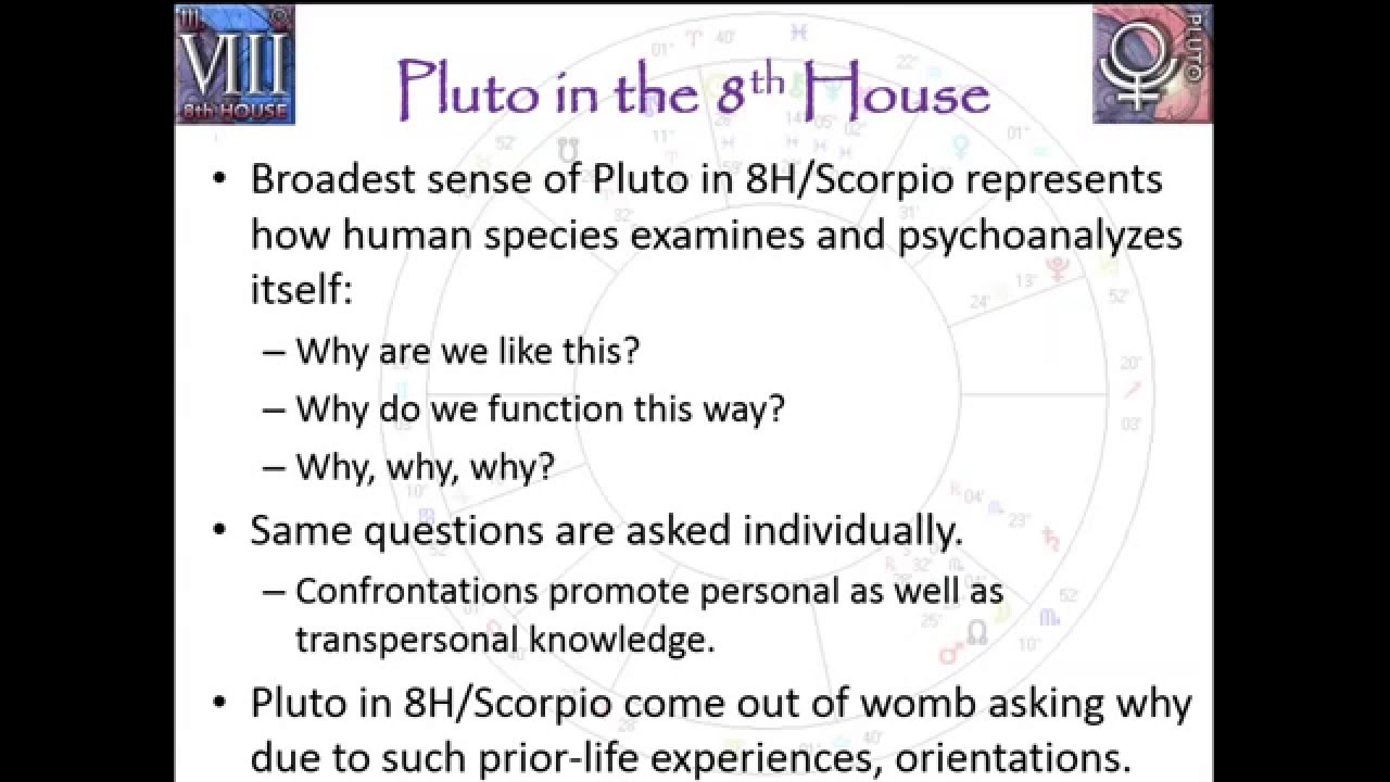 Natal Pluto in the 8th House or Scorpio