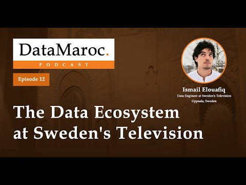 Ep. 12 : The Data Ecosystem At Sweden's Television (in Darija)