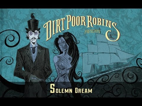 Dirt Poor Robins - Solemn Dream (Official Audio)