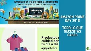 Amazon Prime Day 2018 México ¿Qué  es? Todo lo Que necesitas Saber
