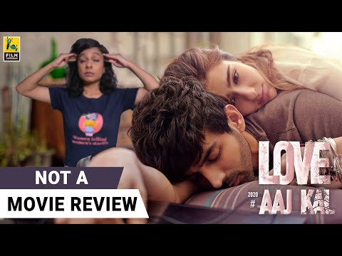 Love Aaj Kal | Not A Movie Review | Sucharita Tyagi | Film Companion