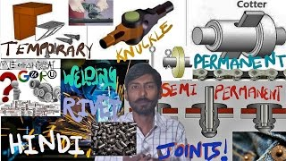 [HINDI] JOINTS | TEMPORARY, PERMANENT & SEMI-PERMANENT JOINT | KNUCKLE,COTTER,FLANGE,RIVET,WELDING