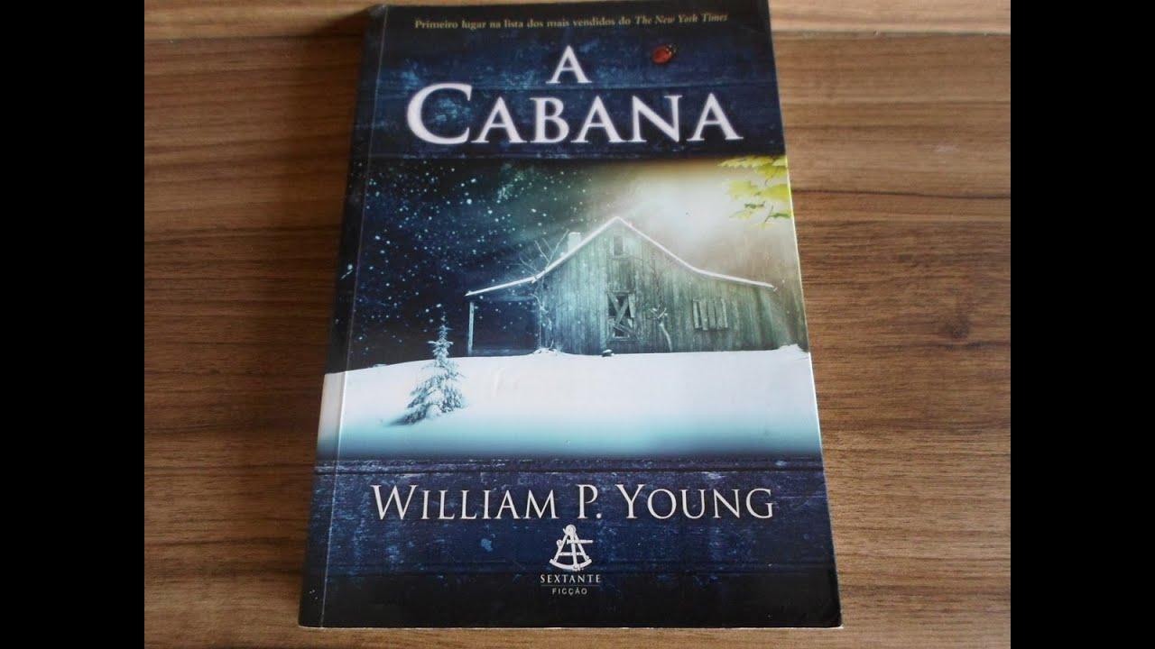 Resenha do livro: A Cabana - William P.Young - YouTube