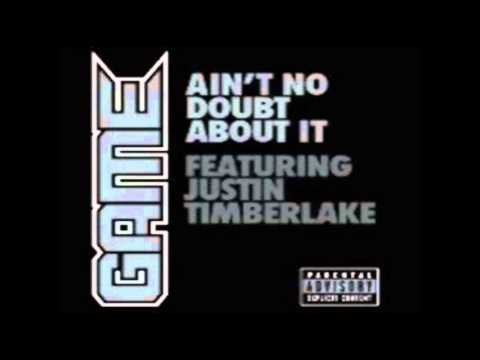 The Game FT. Pharrell & Justin Timberlake - Ain't No Doubt About It