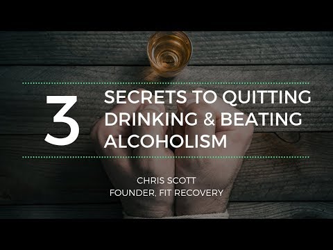 The 3 Secrets To Quitting Drinking And Beating Alcoholism
