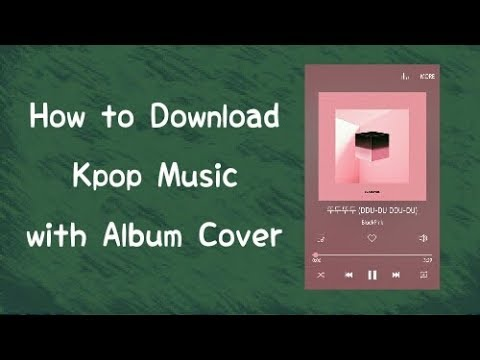 How To Download Kpop Music With Album Cover