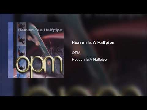 OPM - Heaven Is A Halfpipe (Clean)