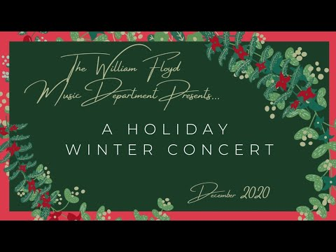 William Floyd High School Winter Concert & Art Show Video - December 2020 -