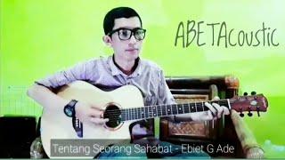 Tentang Seorang Sahabat - Ebiet G Ade    Abeta Mo cover