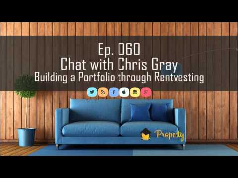 Ep 60 | Building a portfolio through rentvesting - Chat with Chris Gray