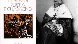 """""""Perdita e guadagno"""" del cardinal John Henry Newman: una lettura commentata (11 luglio 2013)"""