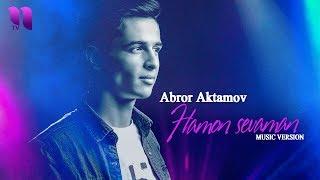 Abror Aktamov - Hamon sevaman   Аброр Актамов - Хамон севаман (music version)
