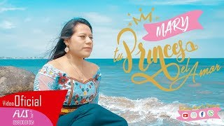 "Mary ""Tu Princesa del Amor"" POR TU TRAICIÓN (VIDEO OFICIAL) 2019"