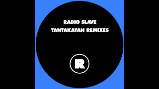 Radio Slave - Tantakatan (The Drunken Shed Mix)