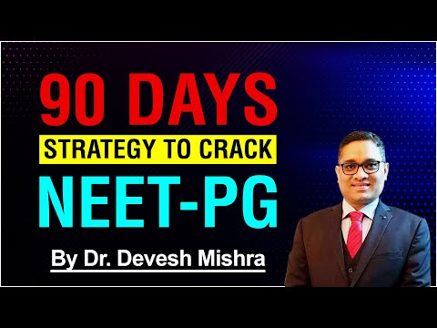 """""""90 Days strategy to crack NEET-PG """" by Dr. Devesh Mishra."""