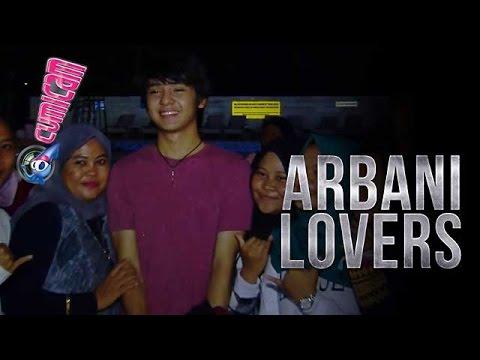 Luar Biasa Cinta Para Fans Buat Arbani - Cumicam 22 Mei 2017