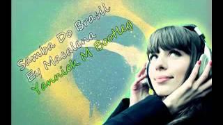 Samba Do Brasil-Ey Macalena (Yannick M Bootleg)