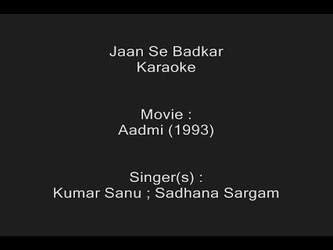 Jaan Se Badkar - Karaoke - Aadmi (1993) - Kumar Sanu, Sadhana Sargam