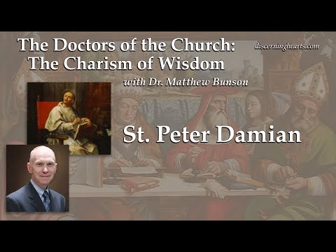 DC20 St. Peter Damian – The Doctors of the Church: The Charism of Wisdom w/ Dr. Matthew Bunson