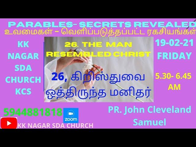 KK NAGAR SDA CHURCH -26- The Man resembled CHRIST - PR. John Cleveland Samuel