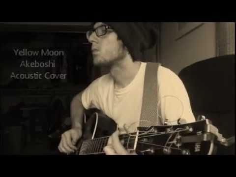 Yellow Moon - Akeboshi (Cover)