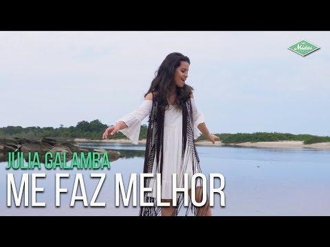 Júlia Galamba - Me Faz Melhor